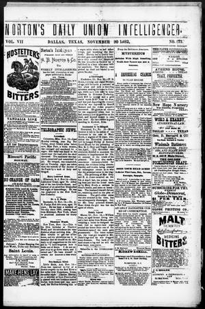 Primary view of object titled 'Norton's Daily Union Intelligencer. (Dallas, Tex.), Vol. 7, No. 173, Ed. 1 Monday, November 20, 1882'.