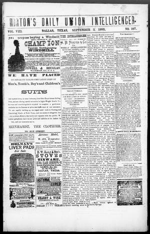 Primary view of object titled 'Norton's Daily Union Intelligencer. (Dallas, Tex.), Vol. 8, No. 107, Ed. 1 Monday, September 3, 1883'.