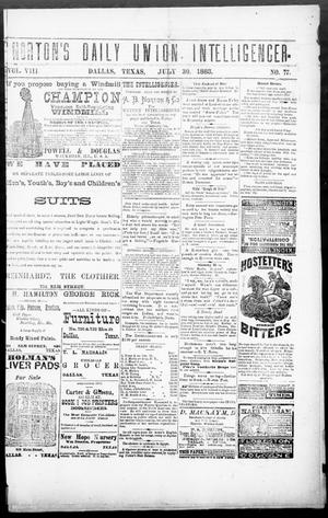 Primary view of object titled 'Norton's Daily Union Intelligencer. (Dallas, Tex.), Vol. 8, No. 77, Ed. 1 Monday, July 30, 1883'.