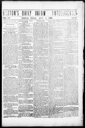 Primary view of object titled 'Norton's Daily Union Intelligencer. (Dallas, Tex.), Vol. 7, No. 29, Ed. 1 Monday, June 5, 1882'.