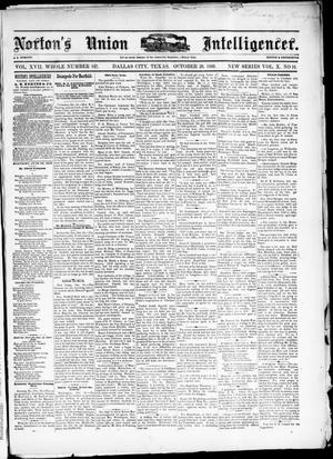 Primary view of object titled 'Norton's Union Intelligencer. (Dallas, Tex.), Vol. 10, No. 10, Ed. 1 Saturday, October 30, 1880'.