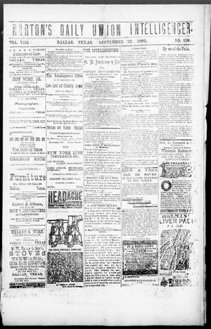 Primary view of object titled 'Norton's Daily Union Intelligencer. (Dallas, Tex.), Vol. 8, No. 118, Ed. 1 Saturday, September 15, 1883'.