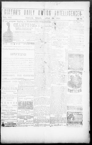 Primary view of object titled 'Norton's Daily Union Intelligencer. (Dallas, Tex.), Vol. 8, No. 76, Ed. 1 Saturday, July 28, 1883'.