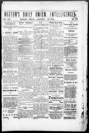 Primary view of object titled 'Norton's Daily Union Intelligencer. (Dallas, Tex.), Vol. 7, No. 226, Ed. 1 Tuesday, January 23, 1883'.