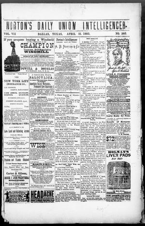 Primary view of object titled 'Norton's Daily Union Intelligencer. (Dallas, Tex.), Vol. 7, No. 303, Ed. 1 Saturday, April 21, 1883'.