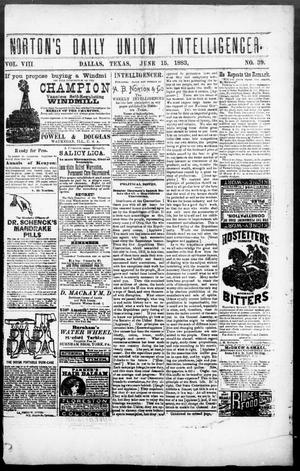 Primary view of object titled 'Norton's Daily Union Intelligencer. (Dallas, Tex.), Vol. 8, No. 39, Ed. 1 Friday, June 15, 1883'.