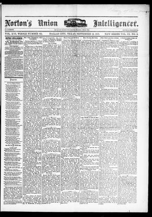 Primary view of object titled 'Norton's Union Intelligencer. (Dallas, Tex.), Vol. 9, No. 3, Ed. 1 Saturday, September 13, 1879'.