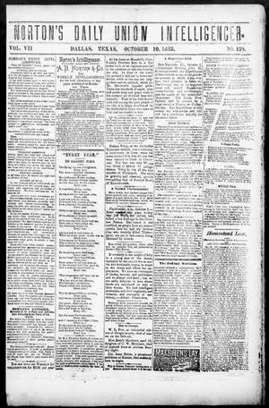 Primary view of object titled 'Norton's Daily Union Intelligencer. (Dallas, Tex.), Vol. 7, No. 138, Ed. 1 Tuesday, October 10, 1882'.