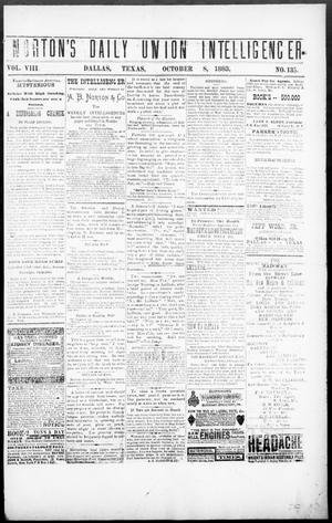 Primary view of object titled 'Norton's Daily Union Intelligencer. (Dallas, Tex.), Vol. 8, No. 135, Ed. 1 Monday, October 8, 1883'.