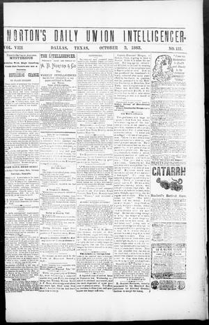 Primary view of object titled 'Norton's Daily Union Intelligencer. (Dallas, Tex.), Vol. 8, No. 131, Ed. 1 Wednesday, October 3, 1883'.