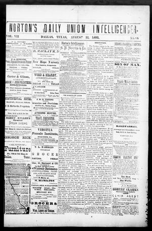 Primary view of object titled 'Norton's Daily Union Intelligencer. (Dallas, Tex.), Vol. 7, No. 88, Ed. 1 Saturday, August 12, 1882'.