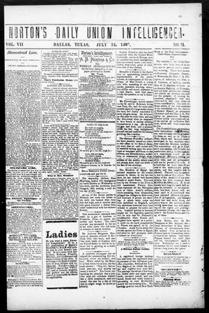 Primary view of object titled 'Norton's Daily Union Intelligencer. (Dallas, Tex.), Vol. 7, No. 71, Ed. 1 Monday, July 24, 1882'.