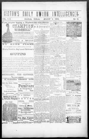 Primary view of object titled 'Norton's Daily Union Intelligencer. (Dallas, Tex.), Vol. 8, No. 79, Ed. 1 Wednesday, August 1, 1883'.