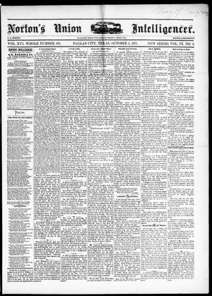 Primary view of object titled 'Norton's Union Intelligencer. (Dallas, Tex.), Vol. 9, No. 6, Ed. 1 Saturday, October 4, 1879'.