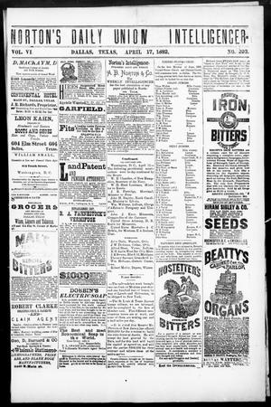 Primary view of object titled 'Norton's Daily Union Intelligencer. (Dallas, Tex.), Vol. 6, No. 293, Ed. 1 Monday, April 17, 1882'.