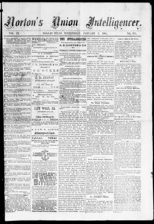 Primary view of object titled 'Norton's Union Intelligencer. (Dallas, Tex.), Vol. 9, No. 204, Ed. 1 Wednesday, January 7, 1885'.