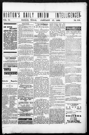 Primary view of object titled 'Norton's Daily Union Intelligencer. (Dallas, Tex.), Vol. 6, No. 216, Ed. 1 Tuesday, January 17, 1882'.