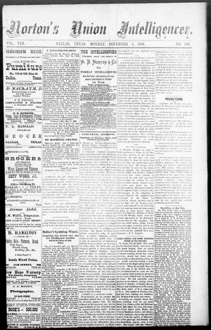 Primary view of object titled 'Norton's Union Intelligencer. (Dallas, Tex.), Vol. 8, No. 159, Ed. 1 Monday, November 5, 1883'.