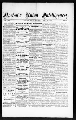 Primary view of object titled 'Norton's Union Intelligencer. (Dallas, Tex.), Vol. 8, No. 291, Ed. 1 Saturday, April 19, 1884'.