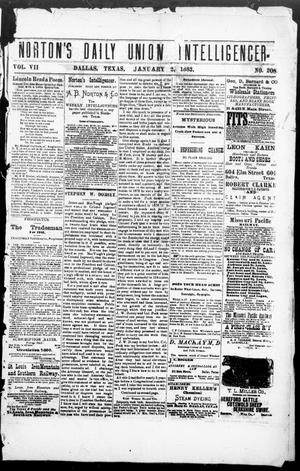 Primary view of object titled 'Norton's Daily Union Intelligencer. (Dallas, Tex.), Vol. 7, No. 208, Ed. 1 Tuesday, January 2, 1883'.