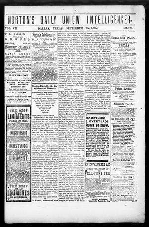 Primary view of object titled 'Norton's Daily Union Intelligencer. (Dallas, Tex.), Vol. 7, No. 125, Ed. 1 Monday, September 25, 1882'.