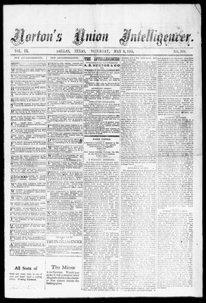 Primary view of object titled 'Norton's Union Intelligencer. (Dallas, Tex.), Vol. 9, No. 308, Ed. 1 Saturday, May 9, 1885'.