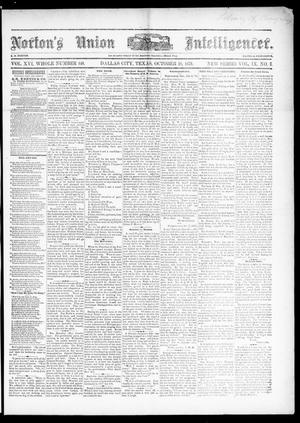 Primary view of object titled 'Norton's Union Intelligencer. (Dallas, Tex.), Vol. 9, No. 8, Ed. 1 Saturday, October 18, 1879'.