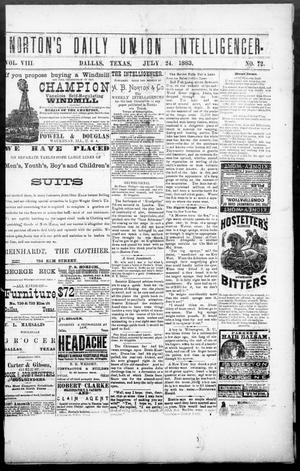 Primary view of object titled 'Norton's Daily Union Intelligencer. (Dallas, Tex.), Vol. 8, No. 72, Ed. 1 Tuesday, July 24, 1883'.
