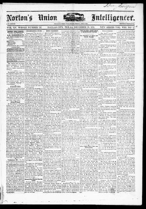 Primary view of object titled 'Norton's Union Intelligencer. (Dallas, Tex.), Vol. 8, No. 18, Ed. 1 Saturday, December 28, 1878'.