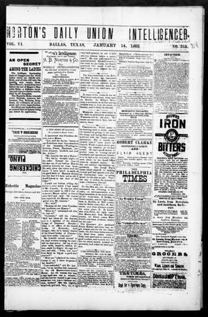 Primary view of object titled 'Norton's Daily Union Intelligencer. (Dallas, Tex.), Vol. 6, No. 214, Ed. 1 Saturday, January 14, 1882'.