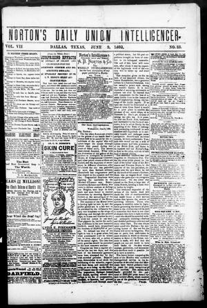 Primary view of object titled 'Norton's Daily Union Intelligencer. (Dallas, Tex.), Vol. 7, No. 33, Ed. 1 Friday, June 9, 1882'.