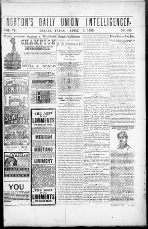 Primary view of object titled 'Norton's Daily Union Intelligencer. (Dallas, Tex.), Vol. 7, No. 289, Ed. 1 Thursday, April 5, 1883'.