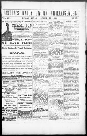 Primary view of object titled 'Norton's Daily Union Intelligencer. (Dallas, Tex.), Vol. 8, No. 97, Ed. 1 Wednesday, August 22, 1883'.