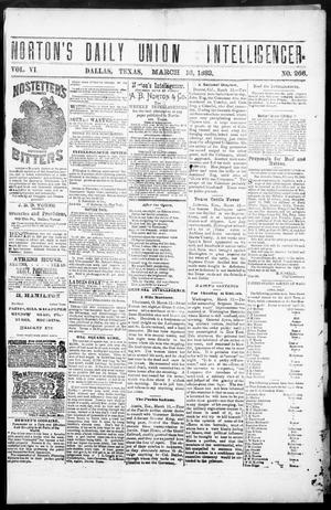 Primary view of object titled 'Norton's Daily Union Intelligencer. (Dallas, Tex.), Vol. 6, No. 266, Ed. 1 Thursday, March 16, 1882'.