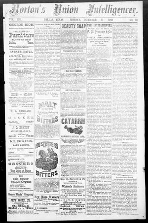 Primary view of object titled 'Norton's Union Intelligencer. (Dallas, Tex.), Vol. 8, No. 196, Ed. 1 Monday, December 31, 1883'.