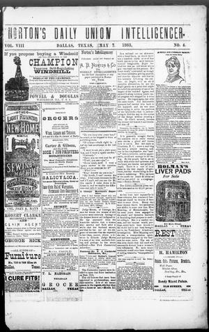 Primary view of object titled 'Norton's Daily Union Intelligencer. (Dallas, Tex.), Vol. 8, No. 4, Ed. 1 Monday, May 7, 1883'.
