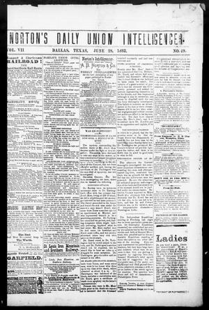 Primary view of object titled 'Norton's Daily Union Intelligencer. (Dallas, Tex.), Vol. 7, No. 49, Ed. 1 Wednesday, June 28, 1882'.