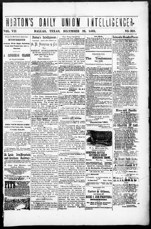 Primary view of object titled 'Norton's Daily Union Intelligencer. (Dallas, Tex.), Vol. 7, No. 203, Ed. 1 Tuesday, December 26, 1882'.