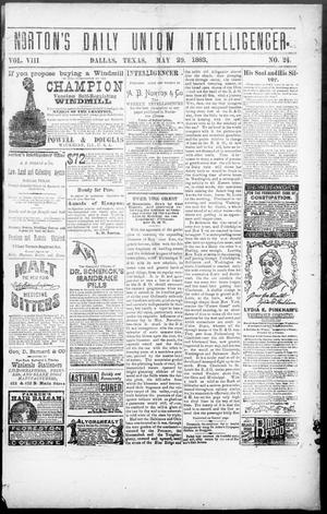 Primary view of object titled 'Norton's Daily Union Intelligencer. (Dallas, Tex.), Vol. 8, No. 24, Ed. 1 Tuesday, May 29, 1883'.