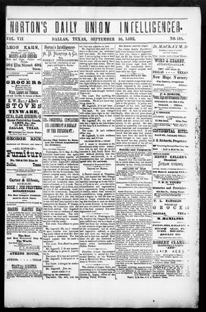 Primary view of object titled 'Norton's Daily Union Intelligencer. (Dallas, Tex.), Vol. 7, No. 118, Ed. 1 Saturday, September 16, 1882'.