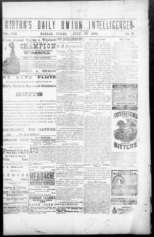 Primary view of object titled 'Norton's Daily Union Intelligencer. (Dallas, Tex.), Vol. 8, No. 71, Ed. 1 Monday, July 23, 1883'.