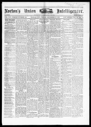 Primary view of object titled 'Norton's Union Intelligencer. (Dallas, Tex.), Vol. 9, No. 16, Ed. 1 Saturday, December 13, 1879'.