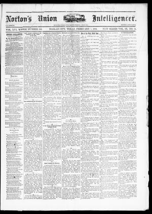 Primary view of object titled 'Norton's Union Intelligencer. (Dallas, Tex.), Vol. 9, No. 24, Ed. 1 Saturday, February 7, 1880'.