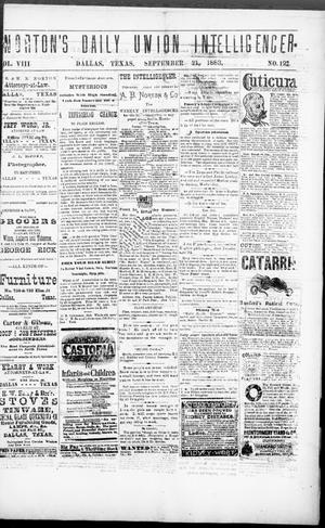 Primary view of object titled 'Norton's Daily Union Intelligencer. (Dallas, Tex.), Vol. 8, No. 122, Ed. 1 Friday, September 21, 1883'.