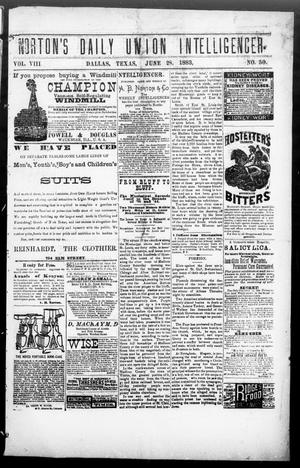 Primary view of object titled 'Norton's Daily Union Intelligencer. (Dallas, Tex.), Vol. 8, No. 50, Ed. 1 Thursday, June 28, 1883'.