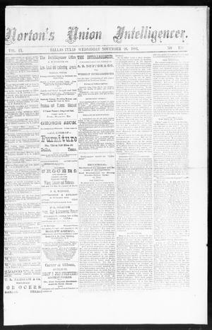 Primary view of object titled 'Norton's Union Intelligencer. (Dallas, Tex.), Vol. 9, No. 170, Ed. 1 Wednesday, November 26, 1884'.