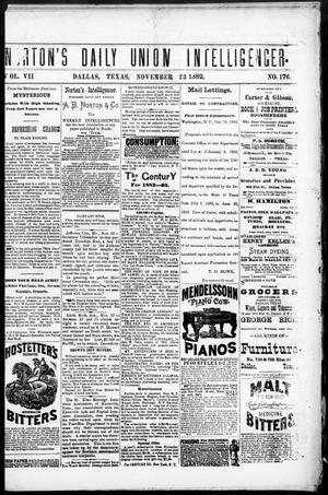 Primary view of object titled 'Norton's Daily Union Intelligencer. (Dallas, Tex.), Vol. 7, No. 176, Ed. 1 Thursday, November 23, 1882'.