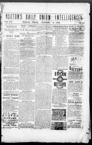 Primary view of object titled 'Norton's Daily Union Intelligencer. (Dallas, Tex.), Vol. 7, No. 212, Ed. 1 Saturday, January 6, 1883'.
