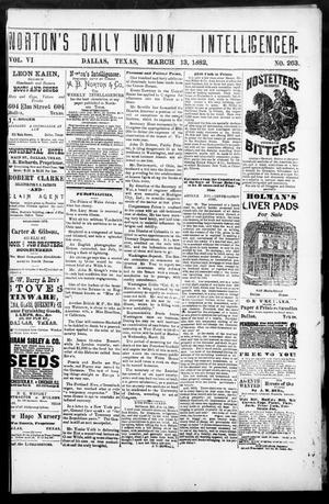 Primary view of object titled 'Norton's Daily Union Intelligencer. (Dallas, Tex.), Vol. 6, No. 263, Ed. 1 Monday, March 13, 1882'.