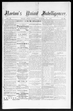 Primary view of object titled 'Norton's Union Intelligencer. (Dallas, Tex.), Vol. 9, No. 132, Ed. 1 Monday, October 13, 1884'.